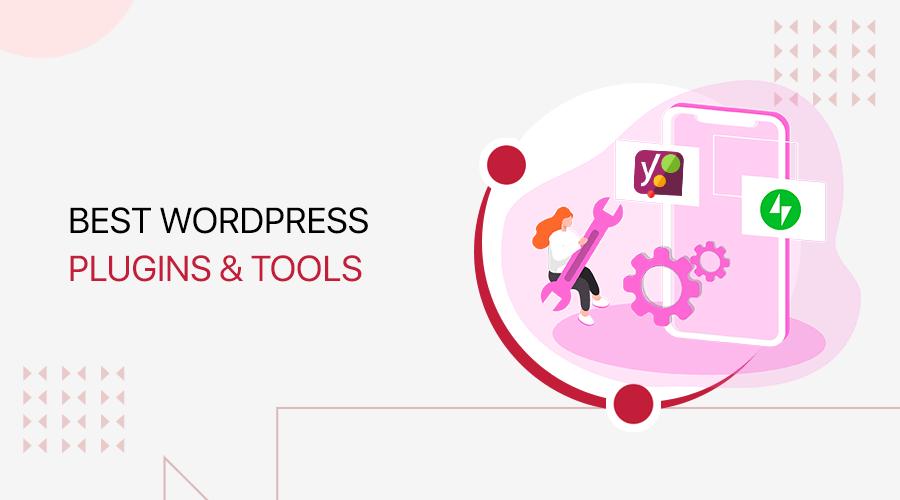 Best WordPress Plugins and Tools