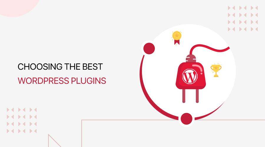 How to Choose the best WordPress Plugins