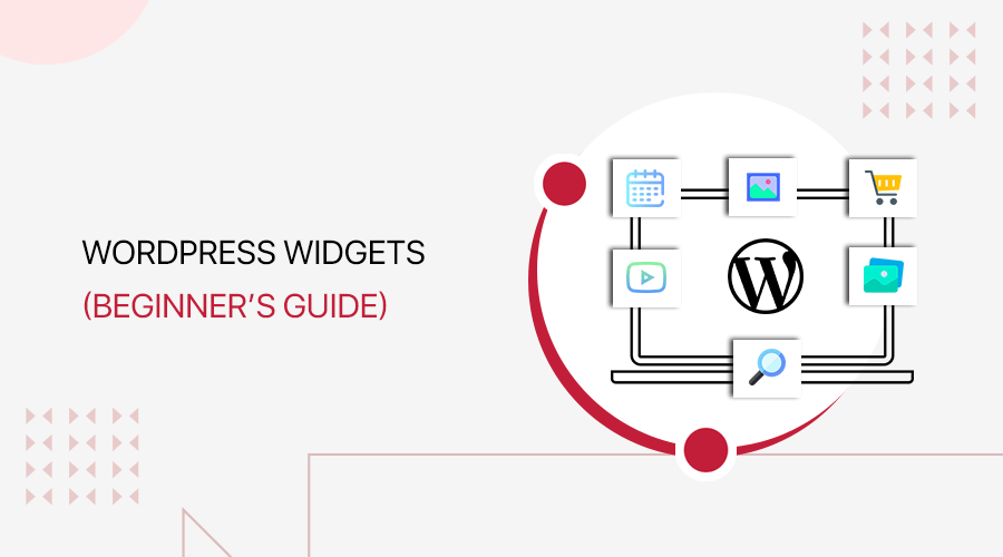 What are WordPress Widgets and How to Use Them