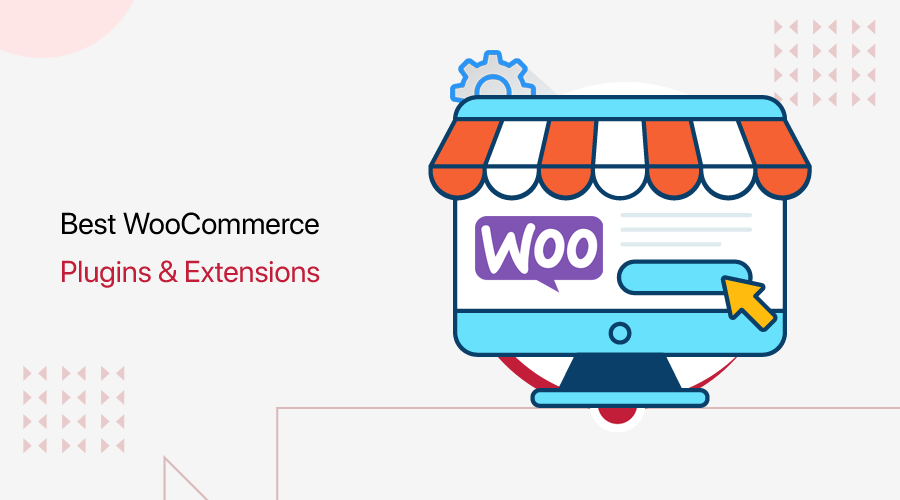 Best WooCommerce Plugins and Extensions