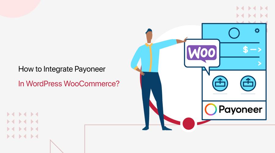 How to Integrate Payoneer in WordPress WooCommerce