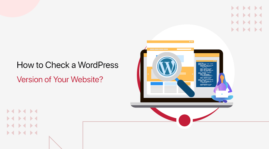 How To Check WordPress Version of Your Website?