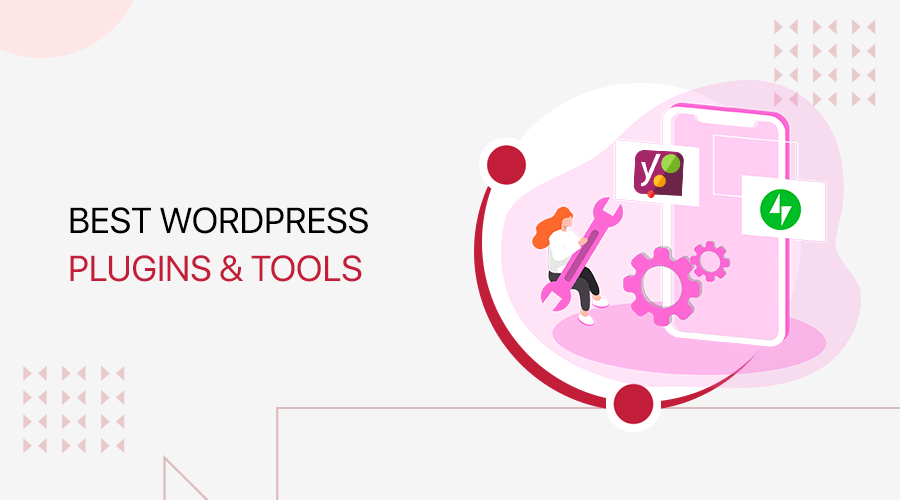 Best WordPress Plugins and Tools